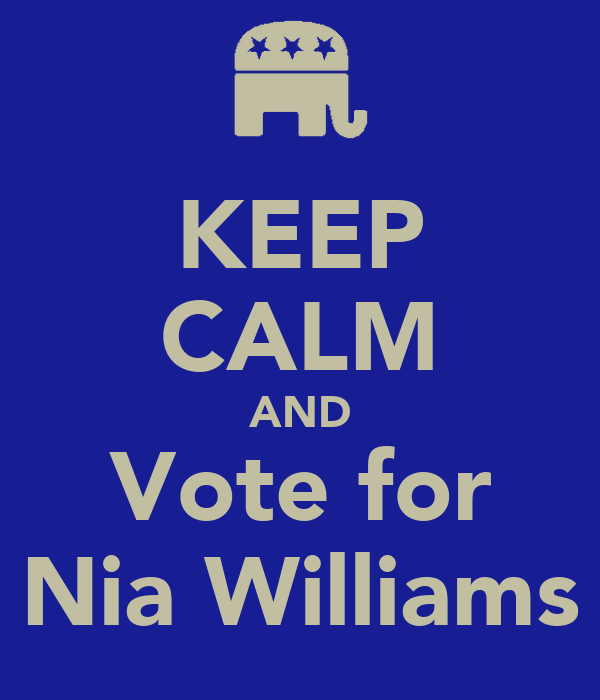 KEEP CALM AND Vote for Nia Williams