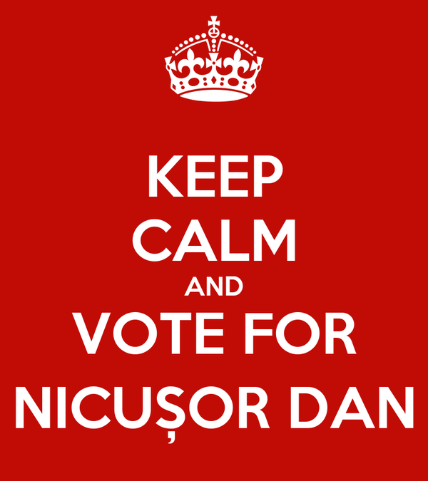 KEEP CALM AND VOTE FOR NICUȘOR DAN