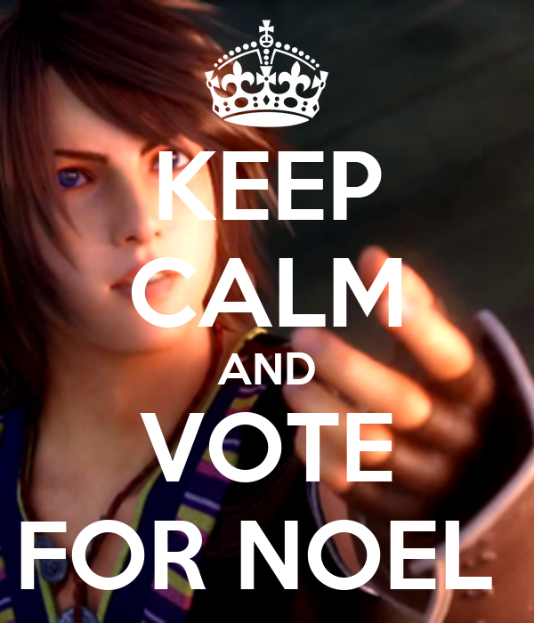 KEEP CALM AND VOTE FOR NOEL