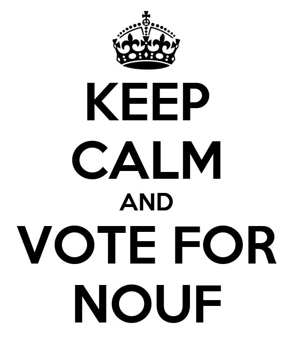 KEEP CALM AND VOTE FOR  NOUF
