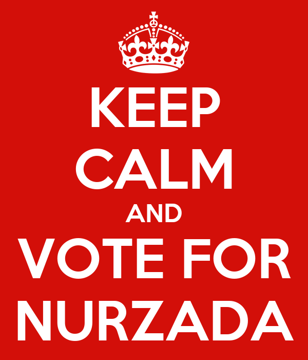 KEEP CALM AND VOTE FOR NURZADA