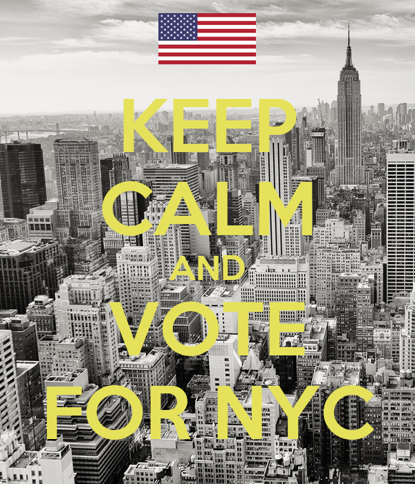 KEEP CALM AND VOTE FOR NYC