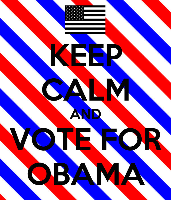 KEEP CALM AND VOTE FOR OBAMA