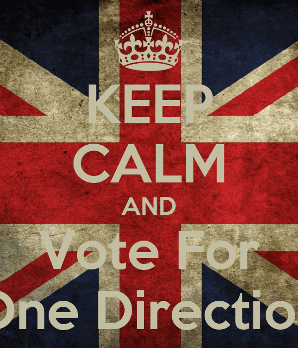 KEEP CALM AND Vote For One Direction
