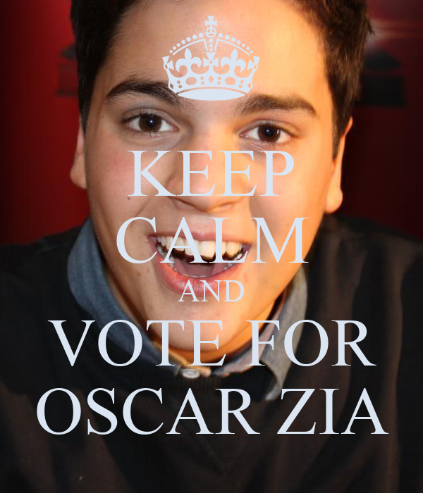 KEEP CALM AND VOTE FOR OSCAR ZIA