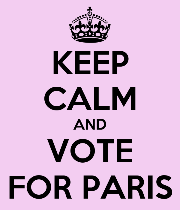KEEP CALM AND VOTE FOR PARIS