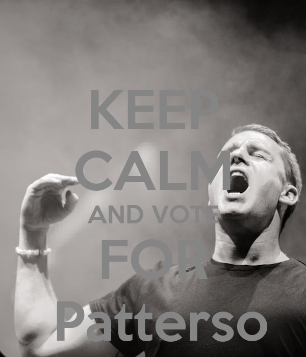 KEEP CALM AND VOTE FOR  Patterso