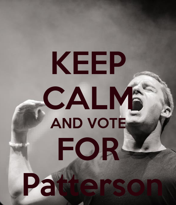 KEEP CALM AND VOTE FOR  Patterson