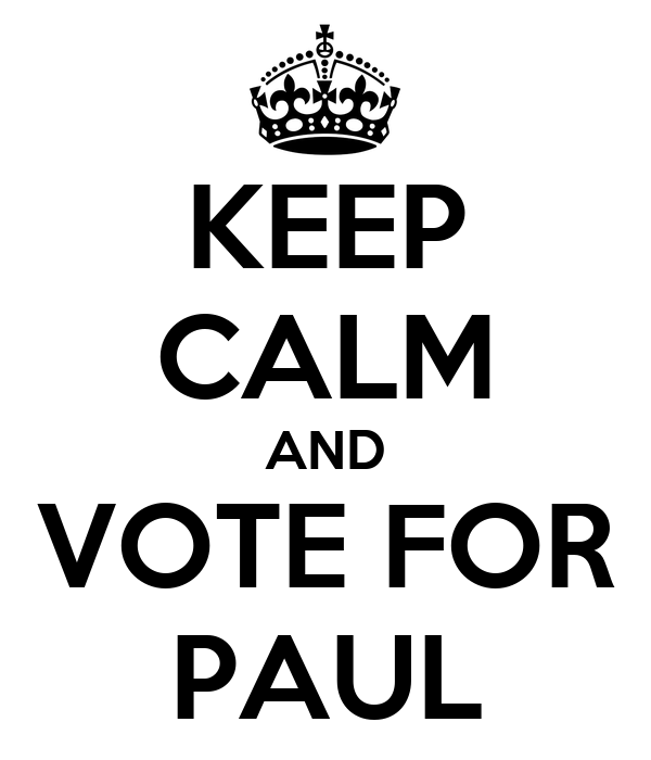 KEEP CALM AND VOTE FOR PAUL