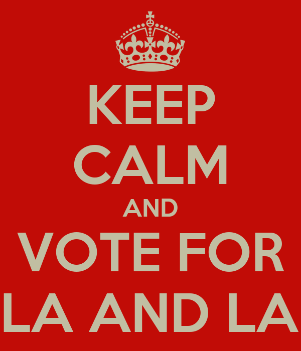KEEP CALM AND VOTE FOR PAULA AND LAURA