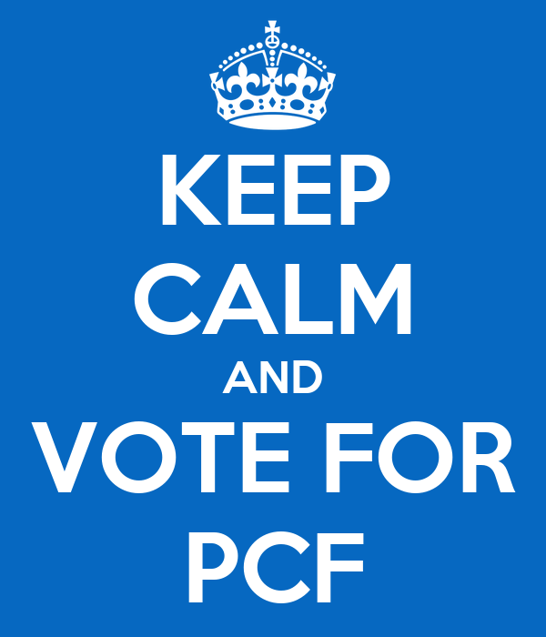 KEEP CALM AND VOTE FOR PCF