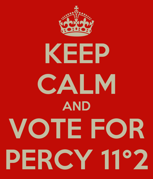KEEP CALM AND VOTE FOR PERCY 11°2