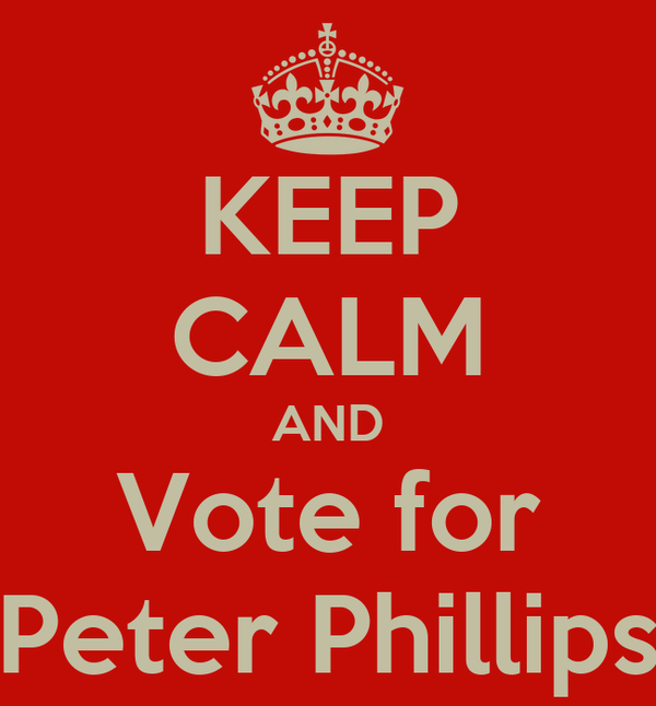 KEEP CALM AND Vote for Peter Phillips