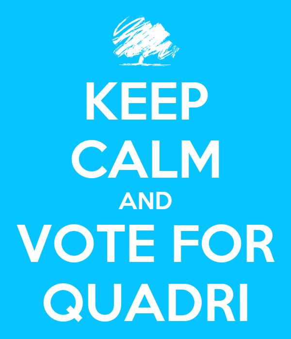 KEEP CALM AND VOTE FOR QUADRI