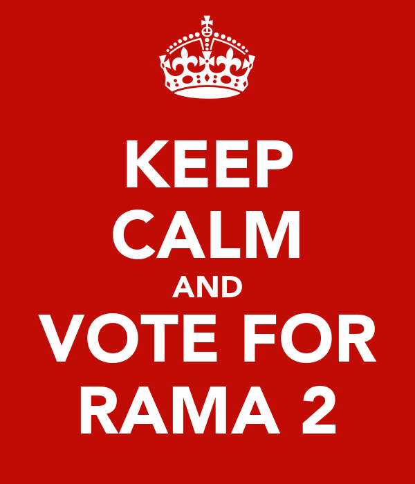 KEEP CALM AND VOTE FOR RAMA 2