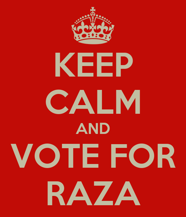 KEEP CALM AND VOTE FOR RAZA