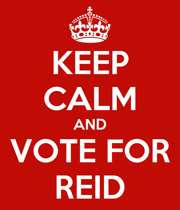 KEEP CALM AND VOTE FOR REID