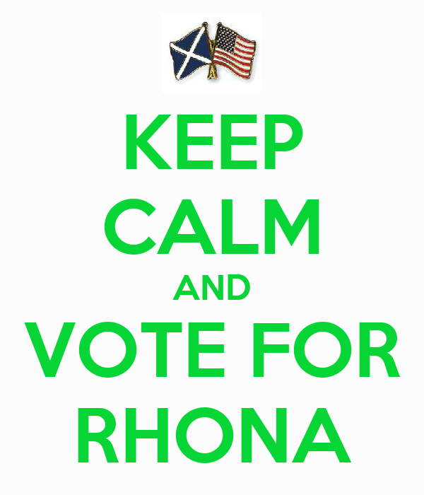 KEEP CALM AND VOTE FOR RHONA