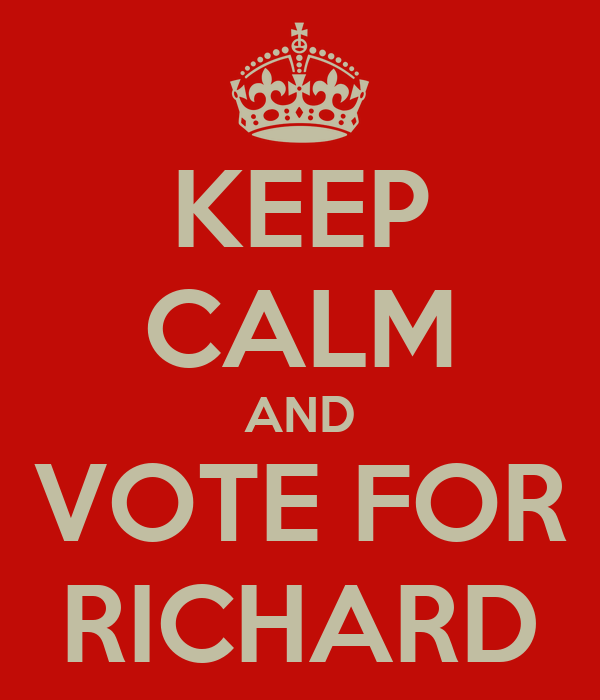 KEEP CALM AND VOTE FOR RICHARD