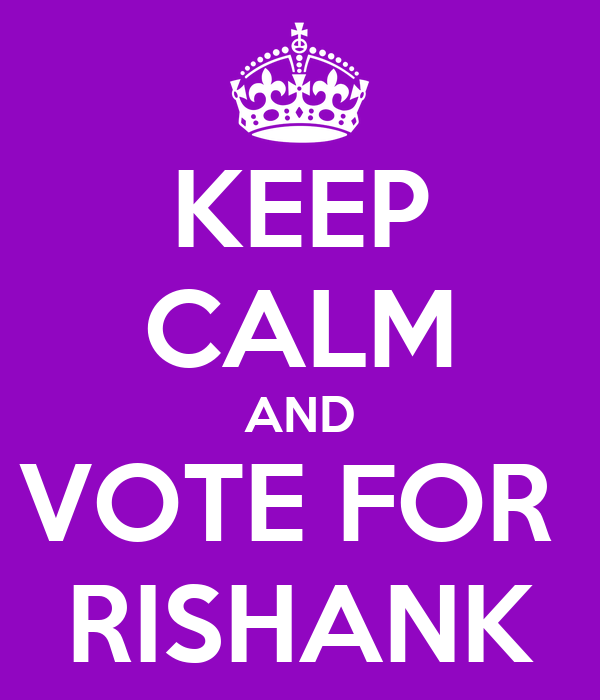 KEEP CALM AND VOTE FOR  RISHANK