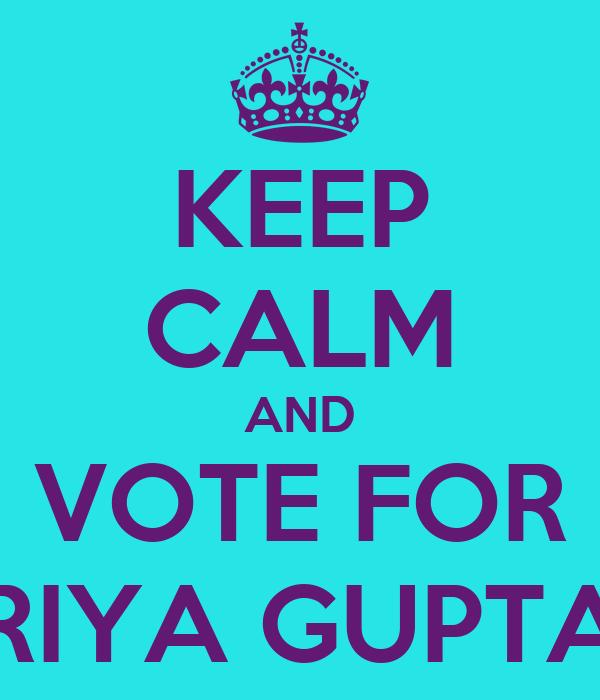 KEEP CALM AND VOTE FOR RIYA GUPTA