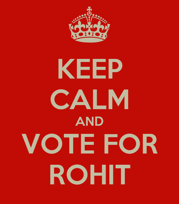 KEEP CALM AND VOTE FOR ROHIT