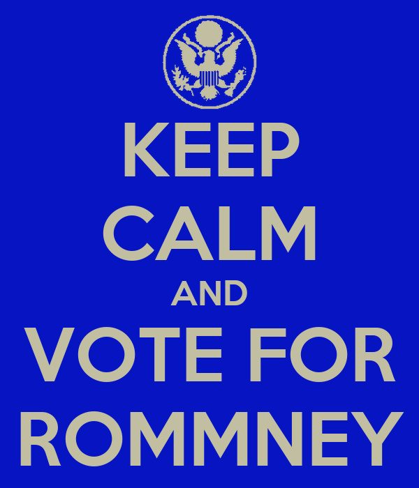 KEEP CALM AND VOTE FOR ROMMNEY