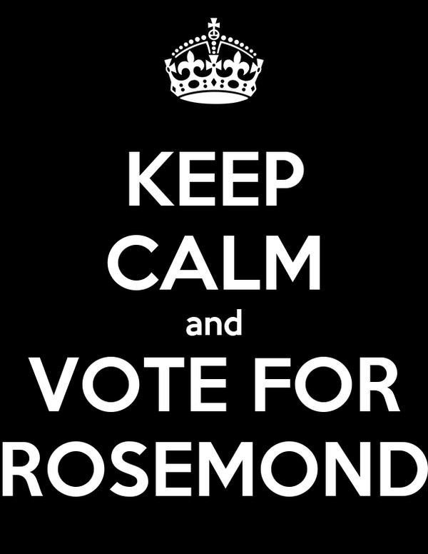 KEEP CALM and VOTE FOR ROSEMOND