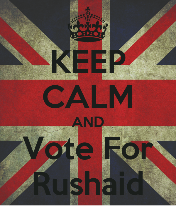 KEEP CALM AND Vote For Rushaid