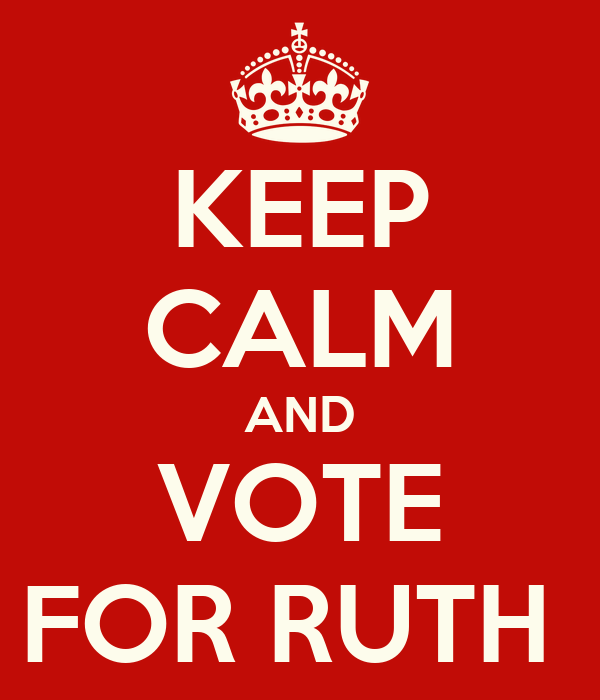 KEEP CALM AND VOTE FOR RUTH