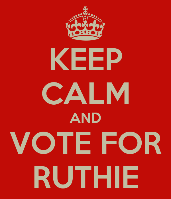 KEEP CALM AND VOTE FOR RUTHIE