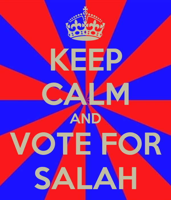 KEEP CALM AND VOTE FOR SALAH