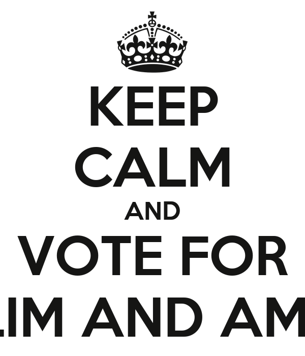 KEEP CALM AND VOTE FOR SALIM AND AMANI