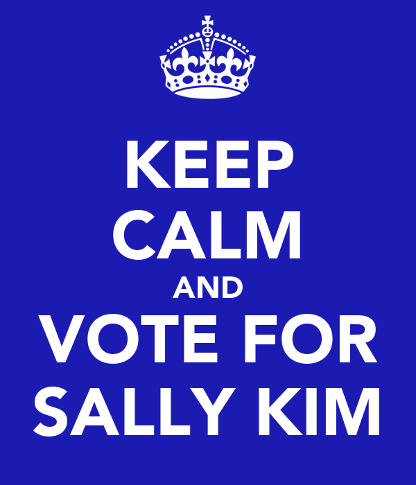 KEEP CALM AND VOTE FOR SALLY KIM