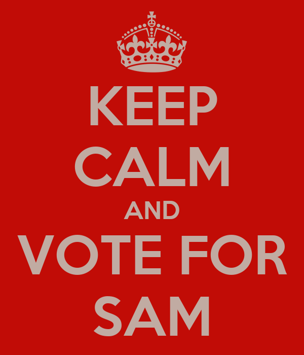 KEEP CALM AND VOTE FOR SAM