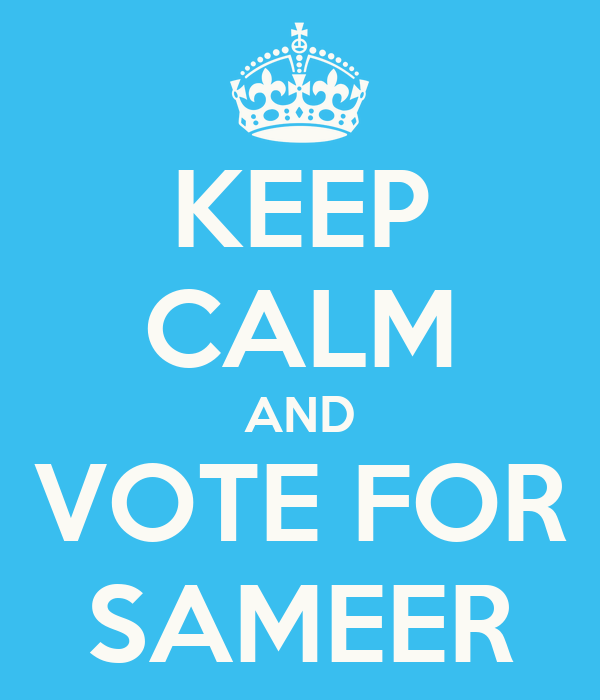 KEEP CALM AND VOTE FOR SAMEER