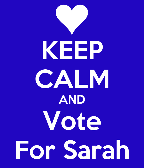 KEEP CALM AND Vote For Sarah