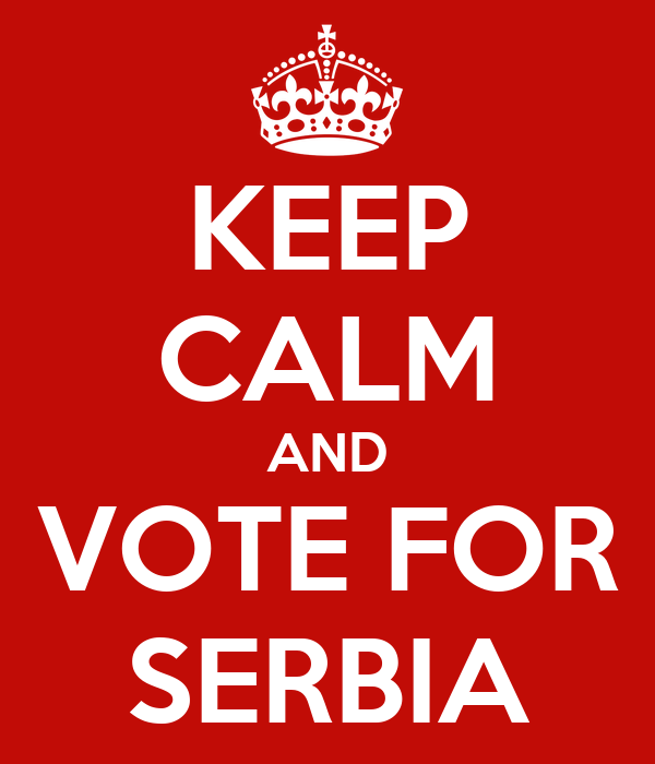 KEEP CALM AND VOTE FOR SERBIA