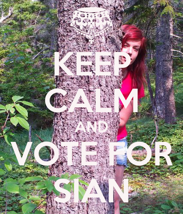 KEEP CALM AND VOTE FOR SIAN