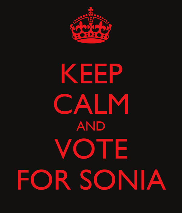 KEEP CALM AND VOTE FOR SONIA