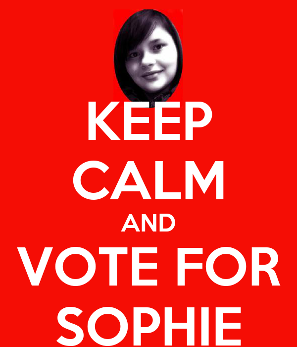 KEEP CALM AND VOTE FOR SOPHIE