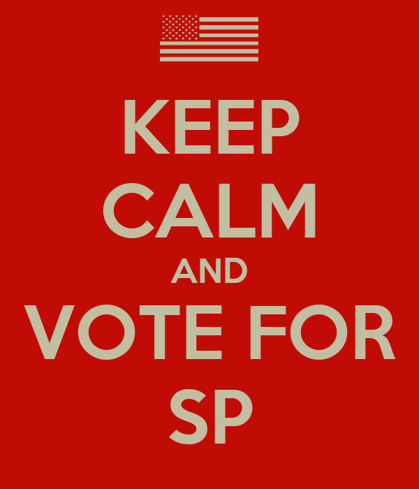 KEEP CALM AND VOTE FOR SP