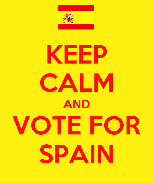 KEEP CALM AND VOTE FOR SPAIN