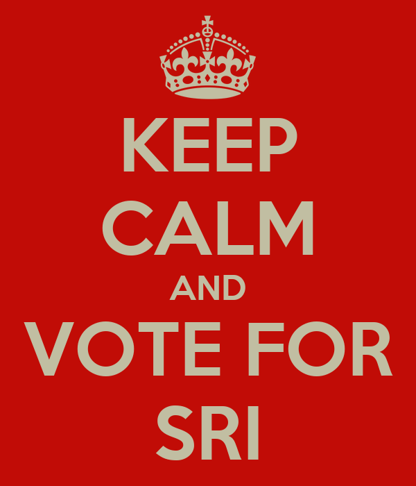 KEEP CALM AND VOTE FOR SRI