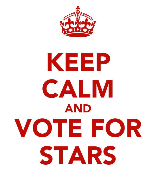 KEEP CALM AND VOTE FOR STARS