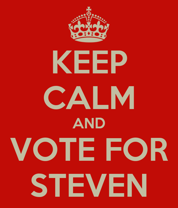 KEEP CALM AND VOTE FOR STEVEN