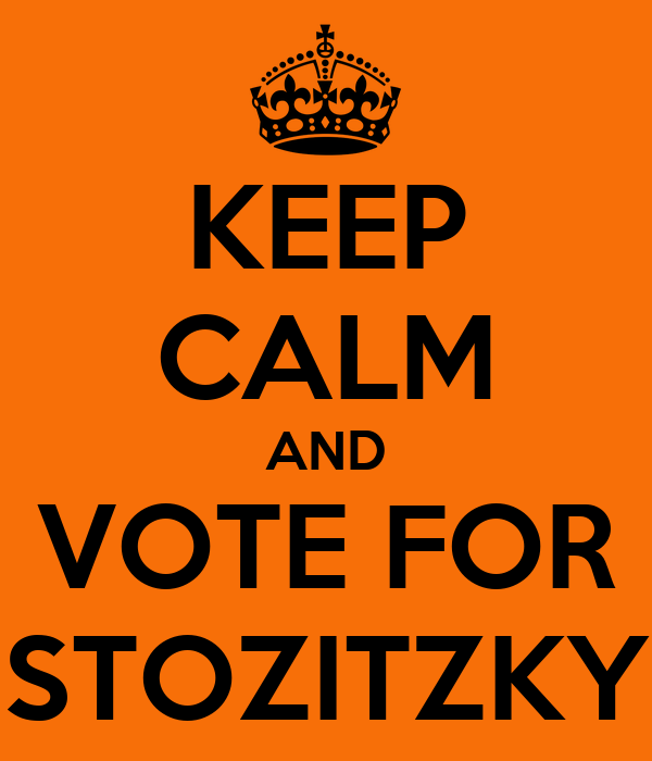 KEEP CALM AND VOTE FOR STOZITZKY