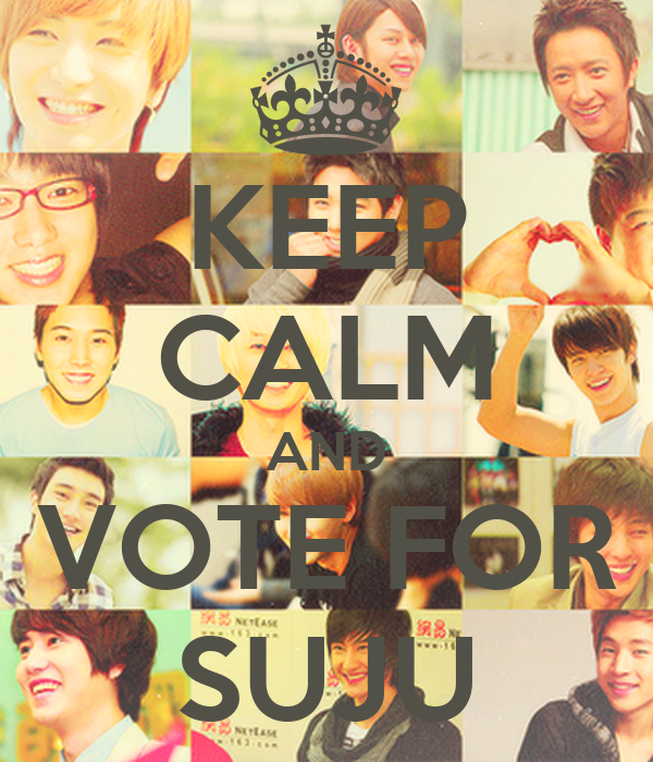 KEEP CALM AND VOTE FOR SUJU