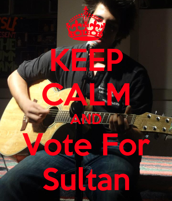 KEEP CALM AND Vote For Sultan