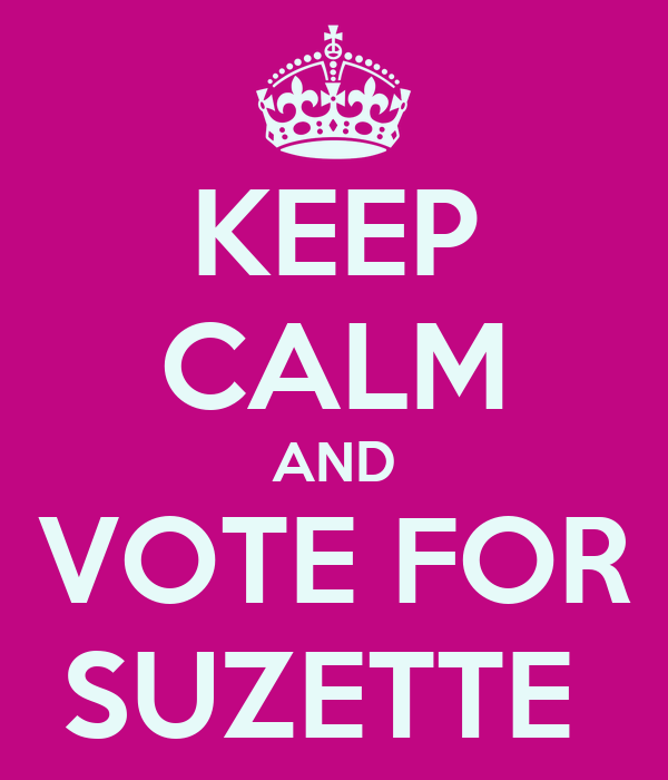 KEEP CALM AND VOTE FOR SUZETTE